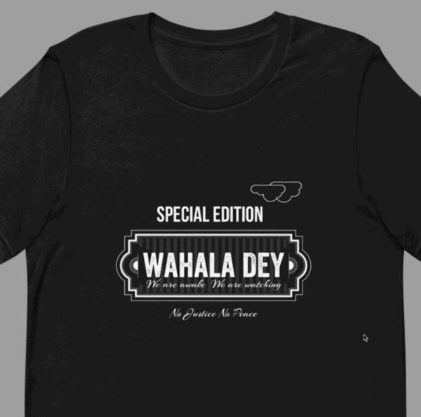 wahala dey t-shirt